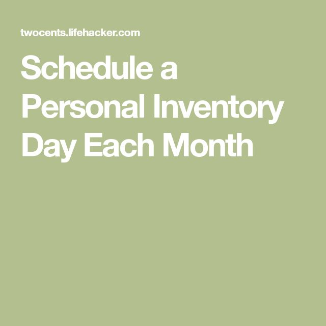 Schedule a Personal Inventory Day Each Month