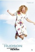 Movie: A Little Bit of Heaven - Kate Hudson is afraid to open herself up to true love & commitment.