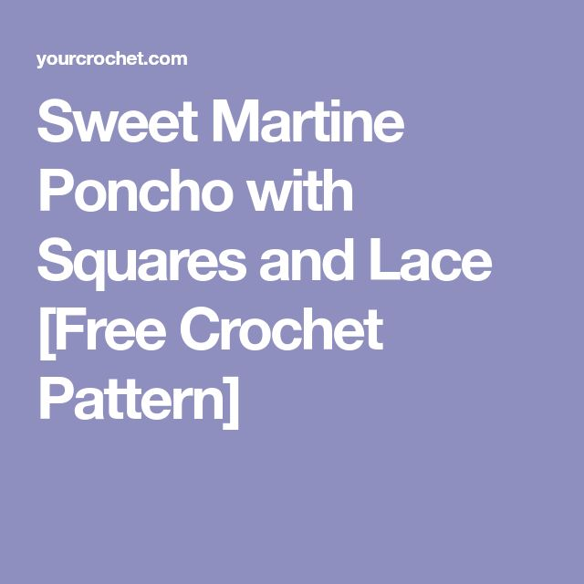 Sweet Martine Poncho with Squares and Lace [Free Crochet Pattern]