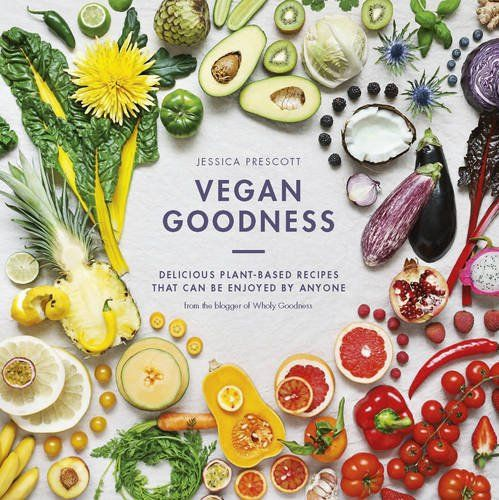 Vegan Goodness: Delicious Plant-Based Recipes That Can Be...