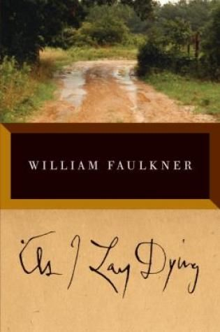 As I Lay Dying, William Faulkner (Friday Reads / Staff Picks: April 8)
