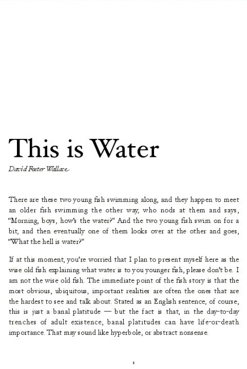 This is water. By david foster wallace.