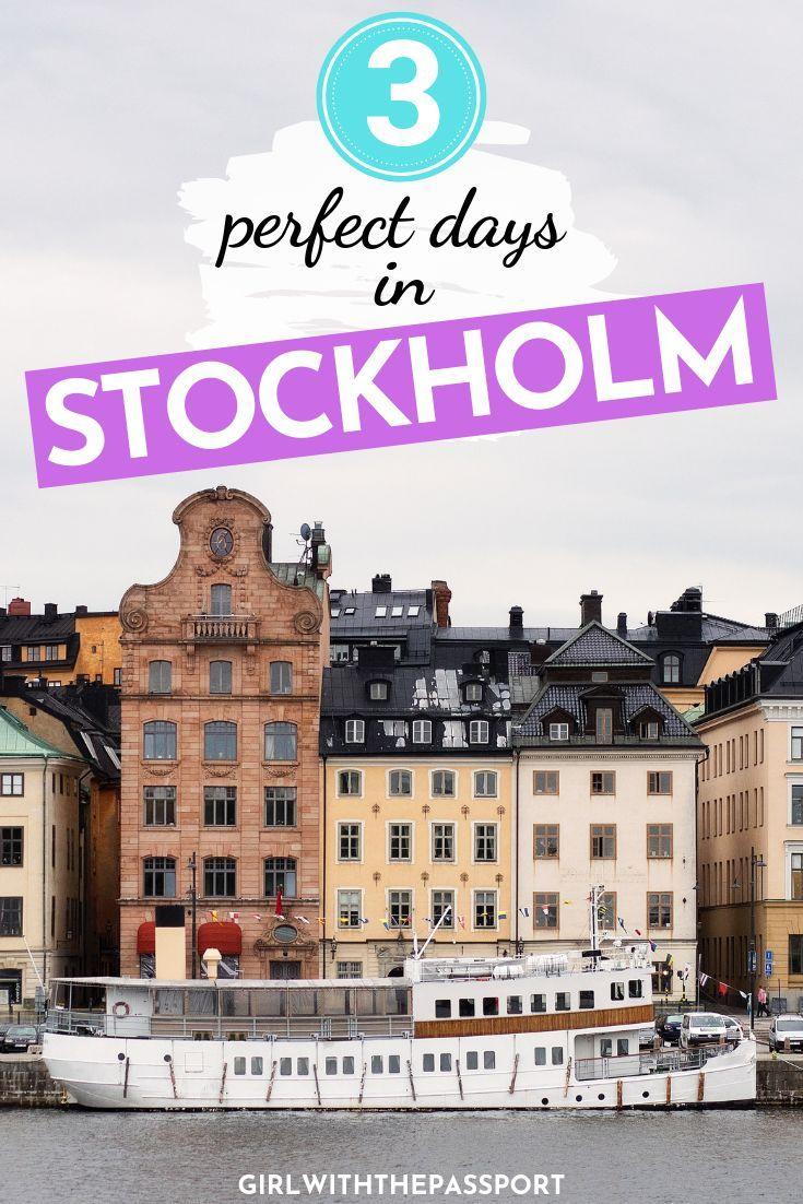 A Perfect Stockholm Itinerary 3 Days In Stockholm Schweden Reise Europa Reiseziele Europa Reisen