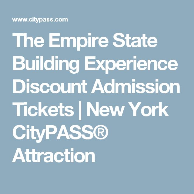 The Empire State Building Experience Discount Admission Tickets   New York CityPASS® Attraction