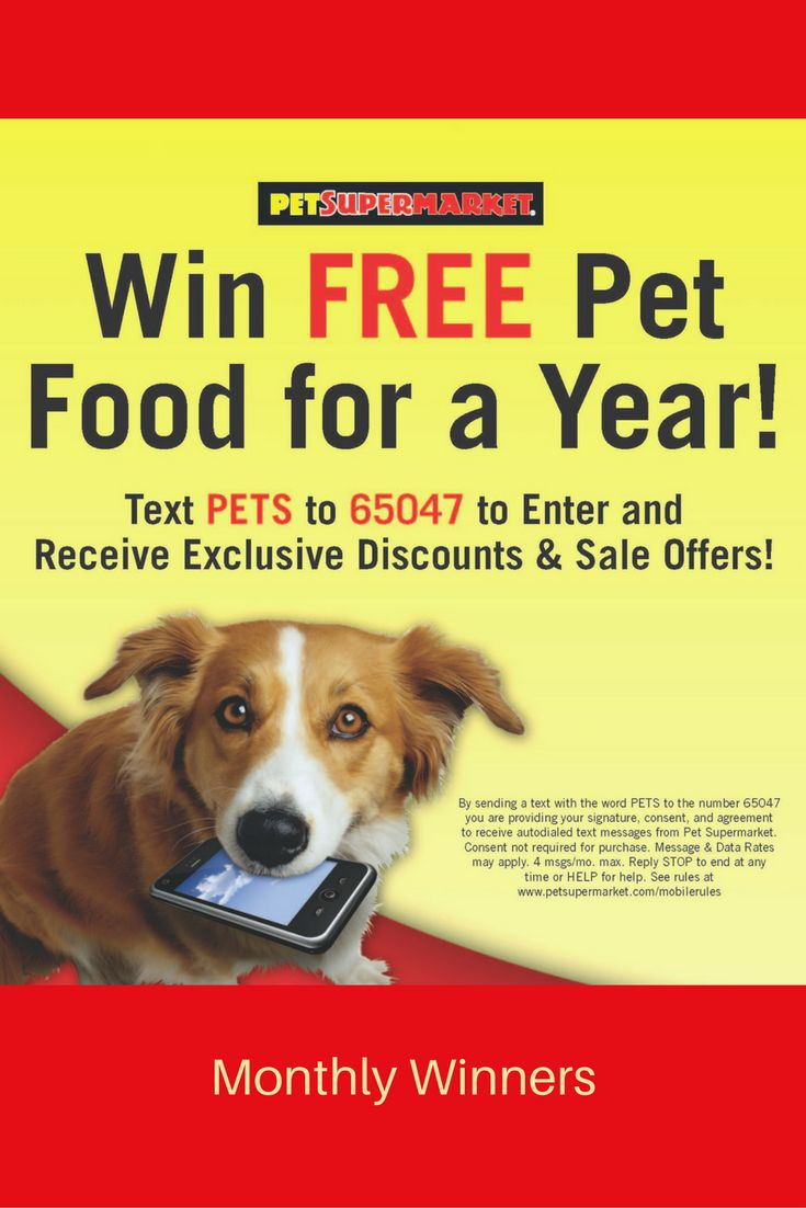 Win Free Pet Food for a Year! Text PETS to 65047  (By sending a text with the word PETS to 65047 you are providing your signature, consent and agreement to receive marketing text messages from Pet Supermarket. Message & Data Rates may apply. Reply STOP to end at any time. No purchase necessary. Not available in California).   Pet Supermarket will not sell, rent or share your mobile phone number.