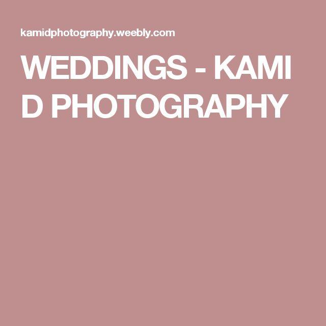 WEDDINGS - KAMI D PHOTOGRAPHY