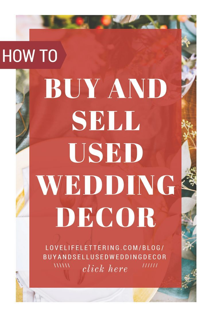 The Best Places To Buy And Sell Used Wedding Decor Wedding Day
