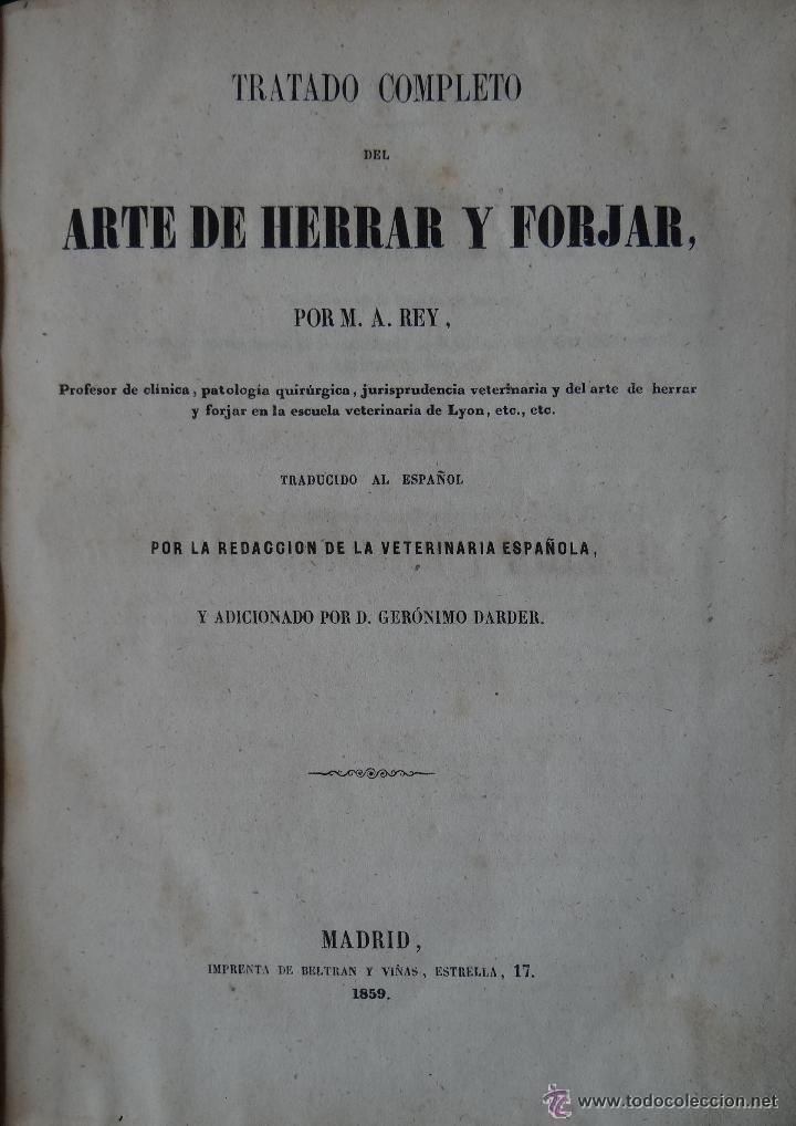 ARTE DE HERRAR Y FORJAR. A. REY. MADRID. 1859. 1ª EDICION EN ESPAÑA. 19 LAMINAS LITOGRAFIADAS.