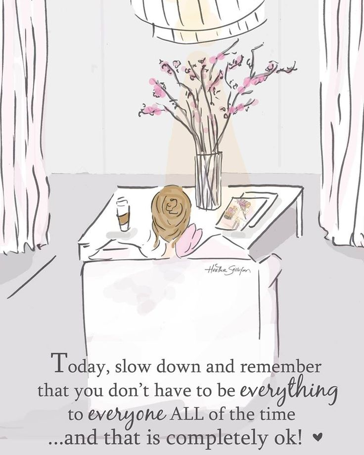 """Today remember ~ You don't have to be everything to everyone ALL of the time....slow down and just """"be"""". ♥ xo ༺ß༻"""