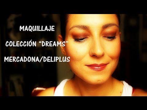 """EL MAQUILLAJE CON LA COLECCIÓN """"DREAMS"""" MERCADONA DELIPLUS"""