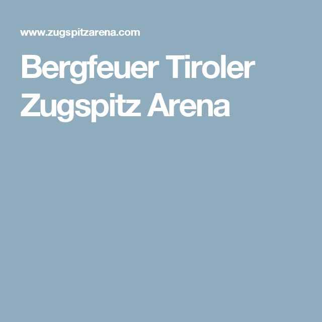 Bergfeuer Tiroler Zugspitz Arena