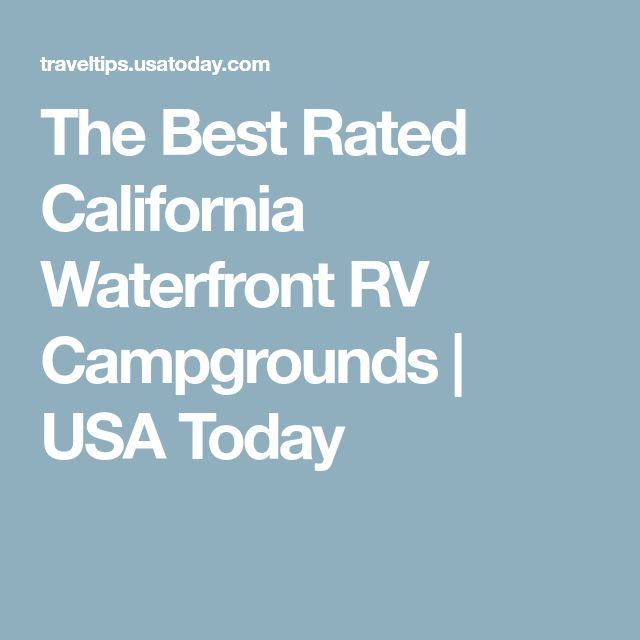 The Best Rated California Waterfront RV Campgrounds | USA Today