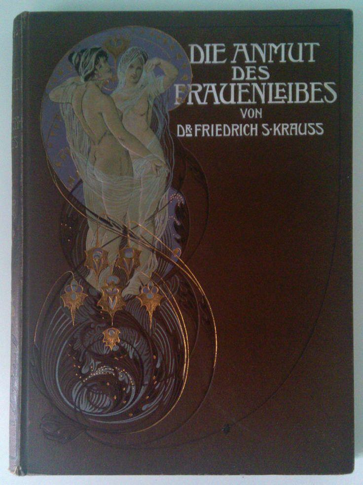 Die Anmut Frauenleibes 1904 by DR. Friedrich S. Krauss 300 original photographs