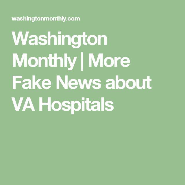 Washington Monthly |  More Fake News about VA Hospitals