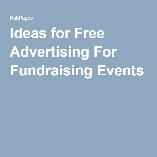 Plw says good ideas here...Ideas for Free Advertising For Fundraising Events