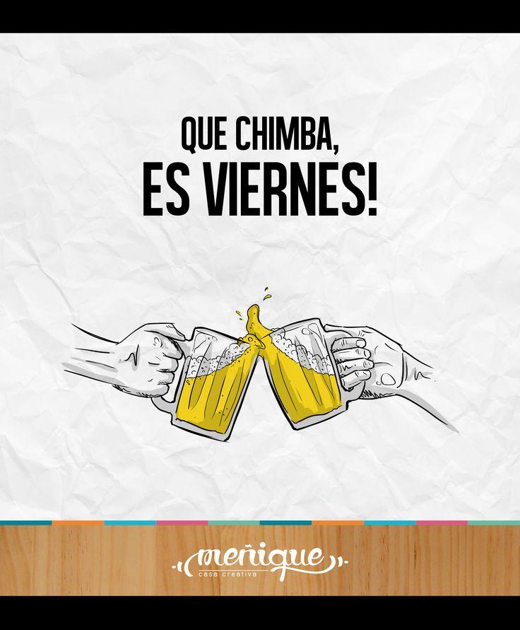 Que chimba, ES VIERNES!  #somosmenique #todoporquehoyesviernes