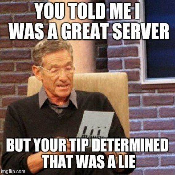 Or perhaps there's one that perfectly addresses that whole tipping situation (or lack there of). | What's The Best Meme About Being A Server?