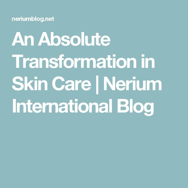 An Absolute Transformation in Skin Care | Nerium International Blog