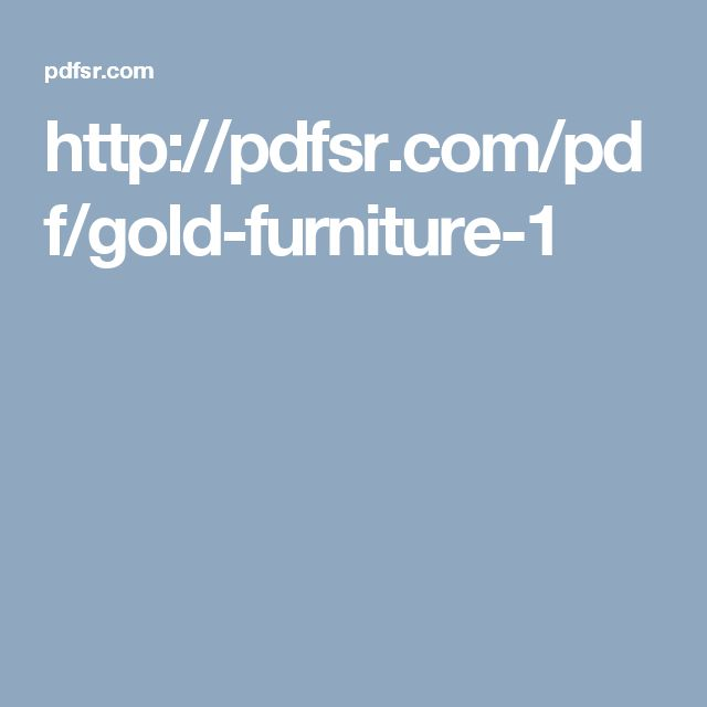 http://pdfsr.com/pdf/gold-furniture-1