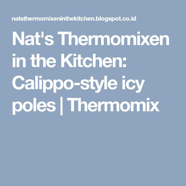 Nat's Thermomixen in the Kitchen: Calippo-style icy poles | Thermomix