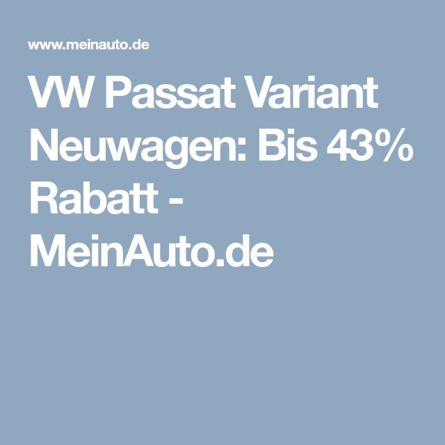 VW Passat Variant Neuwagen: Bis 43% Rabatt - MeinAuto.de