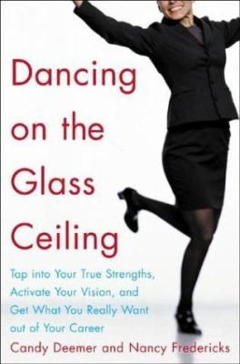 "Deemer, Candy. ""Dancing on the glass ceiling : tap into your true strengths, activate your vision, and get what you really want out of your career"". Chicago : Contemporary Books, c2003. Location: 13.20-DEE IESE Barcelona"