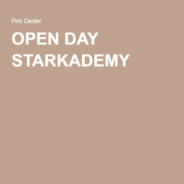 OPEN DAY STARKADEMY