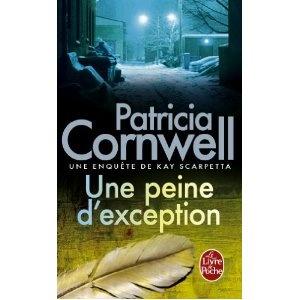 Patricia Cornwell   Une peine d'exception