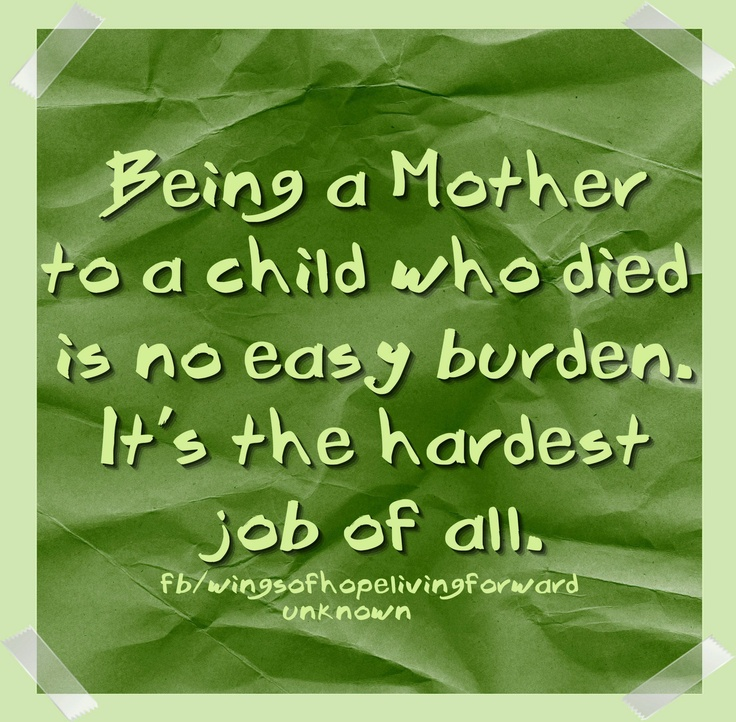Being a mother who has lost two children who have died is no easy burden. It's the hardest job of all.
