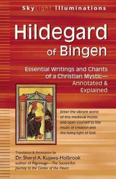 Hildegard of Bingen: Essential Writings and Chants of a Christian Mystic - Annotated & Explained