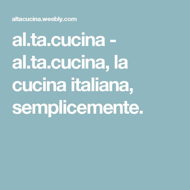 al.ta.cucina - al.ta.cucina, la cucina italiana, semplicemente.