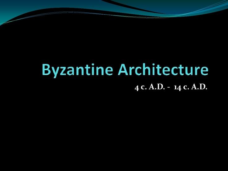 byzantine-architecture-ppt by despkyr2 via Slideshare