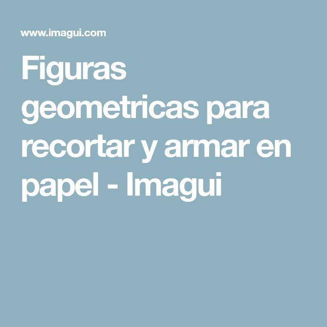 Figuras geometricas para recortar y armar en papel - Imagui
