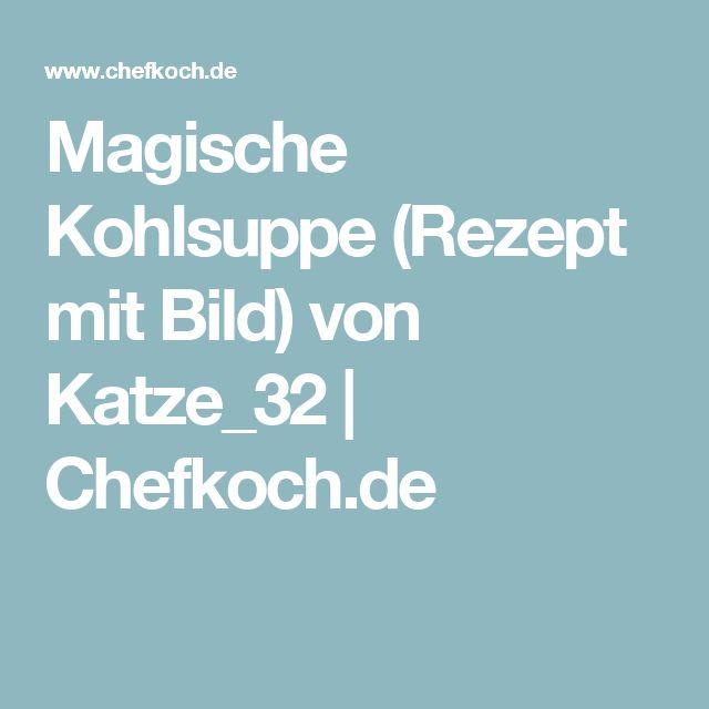 Magische Kohlsuppe (Rezept mit Bild) von Katze_32 | Chefkoch.de