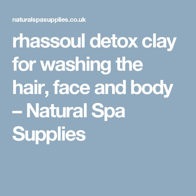 rhassoul detox clay for washing the hair, face and body – Natural Spa Supplies