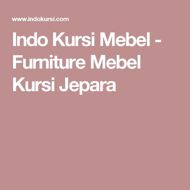 Indo Kursi Mebel - Furniture Mebel Kursi Jepara