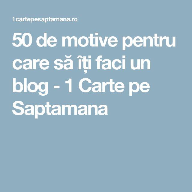 50 de motive pentru care să îți faci un blog - 1 Carte pe Saptamana