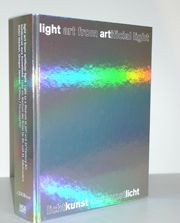 Jansen, G., Weibel, P., and Acconci, V. (2006). Light art from artificial light: light as a medium in 20. and 21. century art ; [published in conjunction with the Exhibition Light Art from Artificial Light, ZKM, Museum of Contemporary Art Karlsruhe, November 19, 2005 - August 6, 2006]. A ZKM book. Hatje Cantz Verlag, Ost- fildern. 715 S. ; 28 cm : überw. Ill.