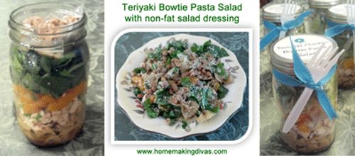 Teriyaki Bowtie Pasta Salad in a Jar.   Recipe has non-fat salad dressing and is a 526 calorie meal.  Recipe makes 4 meals or can be mixed in a large bowl for 16 side dish serving portions.  Great recipe to take to a family gathering!