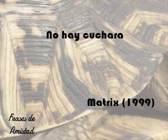 Frases de peliculas de accion de Matrix (1999)