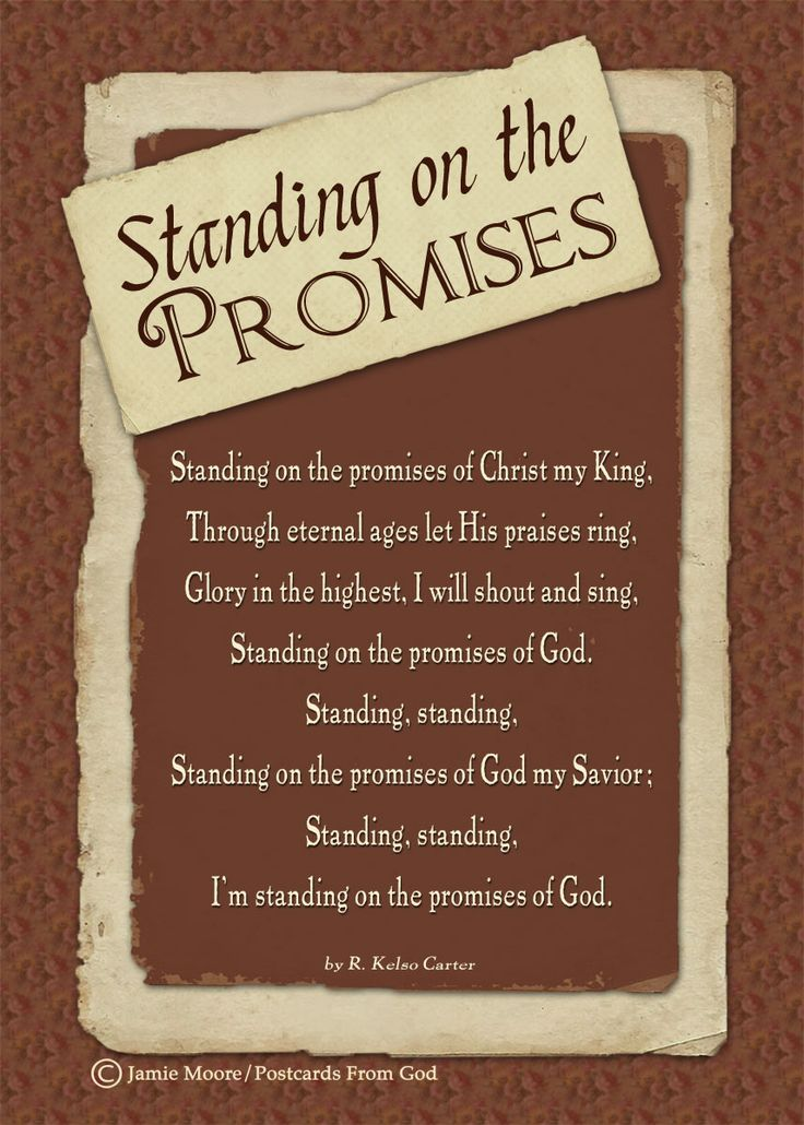 I'm standing on the promises of God!