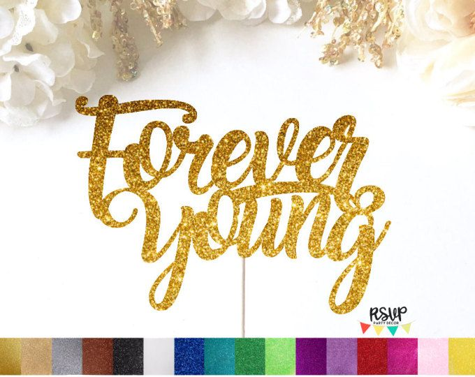 Forever Young Cake Topper, Young AF Cake Topper, Forever Young Sign, 40th Birthday, 50th Birthday, 60th Birthday, 70th Birthday, 80 Birthday