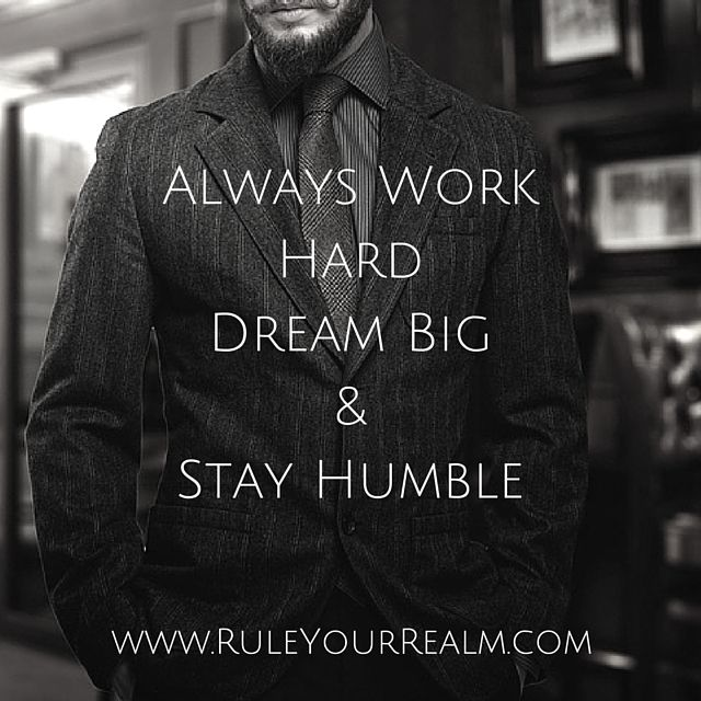 Idle hands make one poor, but diligent hands bring riches. Psalm 10:4 There is great reward when working hard and being diligent. But along the way of dreaming BIG and working hard, we must ALWAYS stay humble. http://ruleyourrealm.com/ #RuleYourRealm #BreakTheMold #NeverSettle #WorkHard #StayHumble #DreamBig
