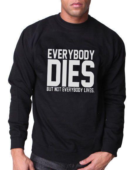 Everybody Dies But Not Everybody Lives Jumper Sweater Drake Nicki Minaj YMCMB | eBay