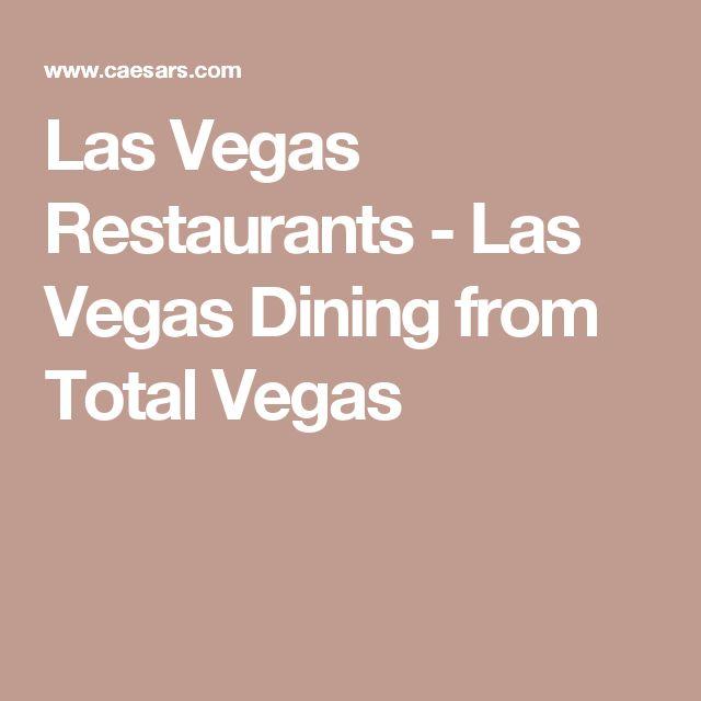 Las Vegas Restaurants - Las Vegas Dining from Total Vegas