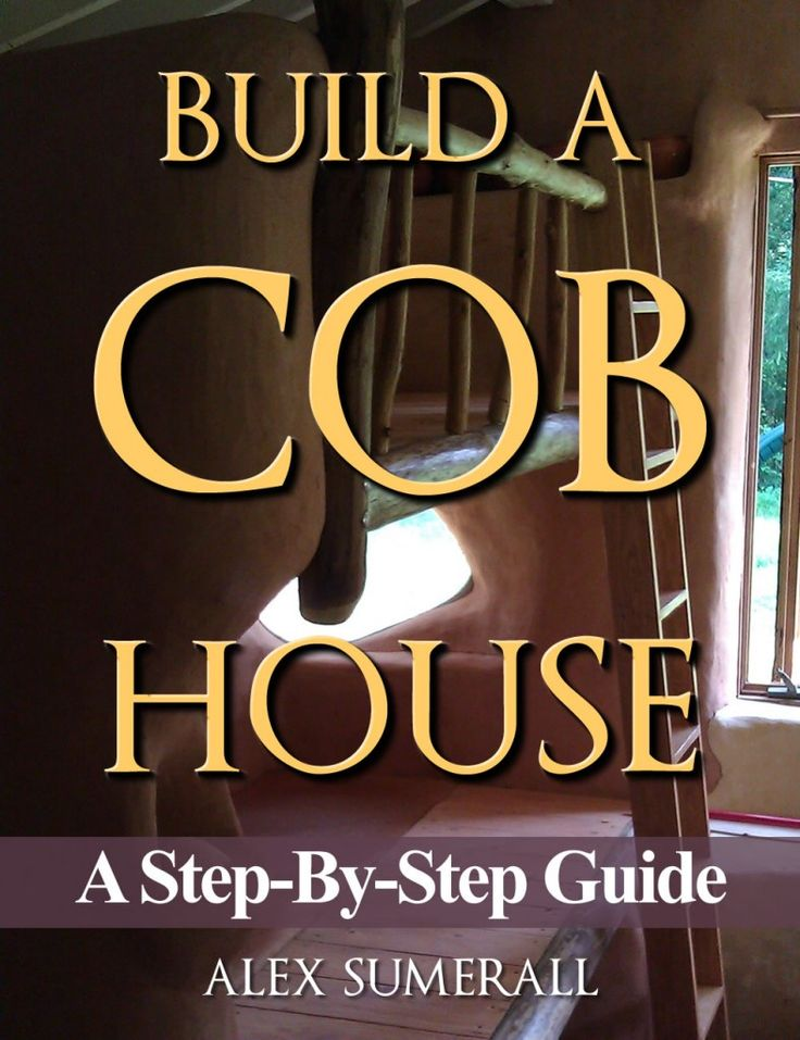 Want this book. How to Build a Cob House Step by Step