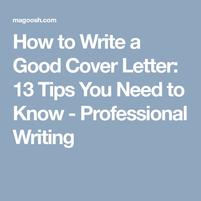 How to Write a Good Cover Letter: 13 Tips You Need to Know - Professional Writing