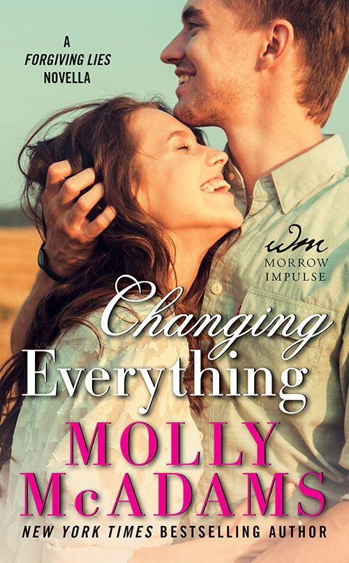 Changing Everything (Forgiving Lies Book 2.5), by Molly McAdams