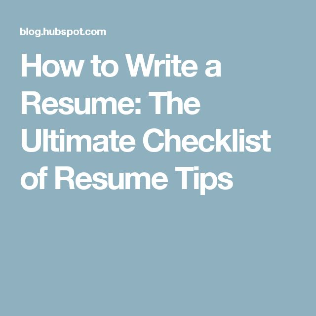 How to Write a Resume: The Ultimate Checklist of Resume Tips