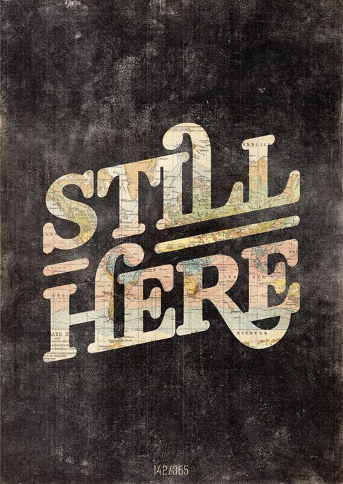 STILL HERE // #design #type #typography